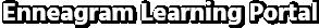 Enneagram Learning Portal